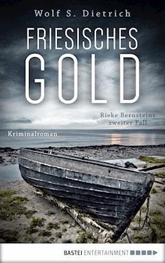 Friesisches Gold - Wolf S. Dietrich - E-Book