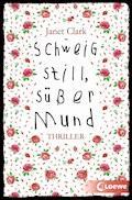 Schweig still, süßer Mund - Janet Clark - E-Book + Hörbüch