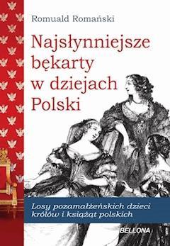 Najsłynniejsze Bękarty polskie - Romuald Romański - ebook
