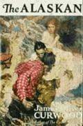 The Alaskan - James Oliver Curwood - ebook