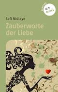 Zauberworte der Liebe - Safi Nidiaye - E-Book