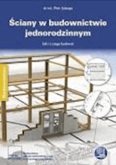 Ściany w budownictwie jednorodzinnym Poradnik inżyniera - dr inż. Piotr Łoboda - ebook