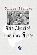 Die Charité und ihre Ärzte - Gunter Pirntke - E-Book