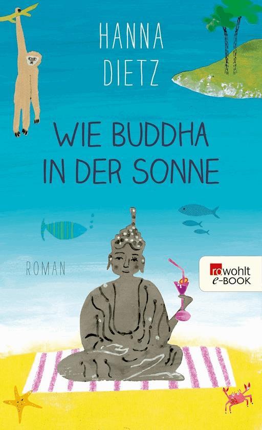 Wie Buddha In Der Sonne Hanna Dietz E Book Legimi Online