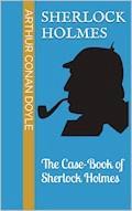 The Case-Book of Sherlock Holmes - Arthur Conan Doyle - E-Book