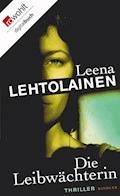 Die Leibwächterin - Leena Lehtolainen - E-Book