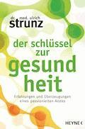 Der Schlüssel zur Gesundheit - Ulrich Strunz - E-Book