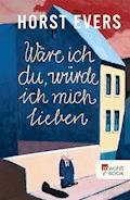 Wäre ich du, würde ich mich lieben - Horst Evers - E-Book