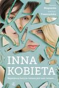 Inna kobieta - Karolina Głogowska, Katarzyna Troszczyńska - ebook + audiobook