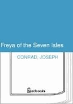 Freya of the Seven Isles - Joseph Conrad - ebook