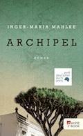 Archipel - Inger-Maria Mahlke - E-Book