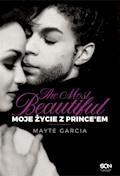 The Most Beautiful. Moje życie z Prince'em - Mayte Garcia - ebook