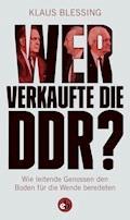 Wer verkaufte die DDR? - Klaus Blessing - E-Book