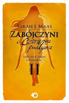 Zabójczyni i Czerwona Pustynia. Szklany Tron. Opowieść II - Sarah J. Maas - ebook