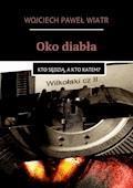 Oko diabła - Wojciech Wiatr - ebook