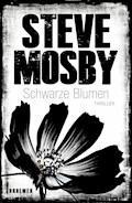 Schwarze Blumen - Steve Mosby - E-Book