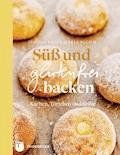Süß und glutenfrei backen - Jessica Frej - E-Book