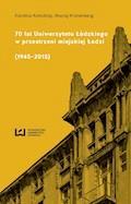 70 lat Uniwersytetu Łódzkiego w przestrzeni miejskiej Łodzi (1945–2015) - Karolina Kołodziej, Maciej Kronenberg - ebook