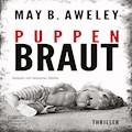 Puppenbraut - May B. Aweley - Hörbüch