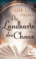 Die Landkarte des Chaos - Félix J. Palma - E-Book