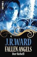 Fallen Angels - Der Rebell - J. R. Ward - E-Book
