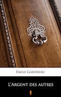 L'Argent des autres - Émile Gaboriau - ebook