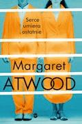 Serce umiera ostatnie - Margaret Atwood - ebook