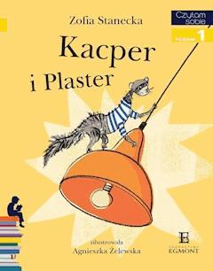 Kacper i Plaster. Czytam sobie - poziom 1 - Zofia Stanecka - ebook