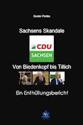 Sachsens Skandale - von Biedenkopf bis Tillich - Gunter Pirntke - E-Book
