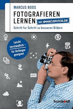 Fotografieren lernen mit marcusfotos.de - Marcus Boos - E-Book