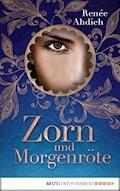 Zorn und Morgenröte - Renée Ahdieh - E-Book