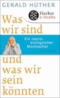 Was wir sind und was wir sein könnten - Gerald Hüther - E-Book