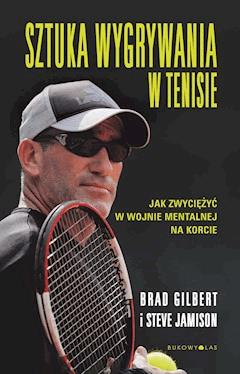 Sztuka wygrywania w tenisie - Brad Gilbert - ebook