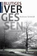 Blutiges Vergessen - Andreas Schmidt - E-Book