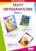 Testy ortograficzne. Klasa 1 - Beata Guzowska, Iwona Kowalska - ebook