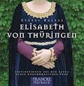 Elisabeth von Thüringen - Steffi Baltes - Hörbüch