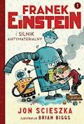 Franek Einstein i silnik antymaterialny - Jon Scieszka - ebook