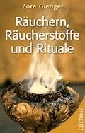 Räuchern, Räucherstoffe und Rituale - Zora Gienger - E-Book