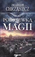 Pod podszewką magii - Zbigniew Chrząszcz - ebook