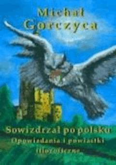 Sowizdrzał po polsku. Opowiadania i powiastki filozoficzne - Michał Gorczyca - ebook