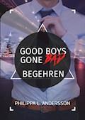Good Boys Gone Bad - Begehren - Philippa L. Andersson - E-Book