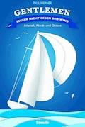 Gentlemen segeln nicht gegen den Wind - Paul Werner - E-Book