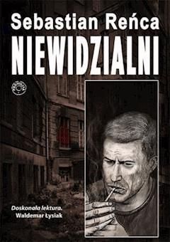 Niewidzialni - Sebastian Reńca - ebook