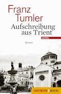 Aufschreibung aus Trient - Franz Tumler - E-Book