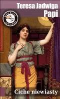 Ciche niewiasty - Teresa Jadwiga Papi - ebook