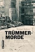 Trümmermorde - Michael Kühner - E-Book