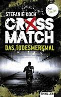 CROSSMATCH. Das Todesmerkmal - Stefanie Koch - E-Book