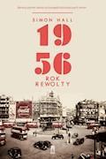 1956. Rok rewolty - Simon Hall - ebook