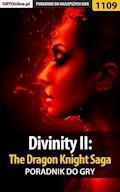 "Divinity II: The Dragon Knight Saga - poradnik do gry - Artur ""Arxel"" Justyński, Łukasz Cnota - ebook"
