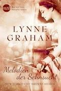 Melodien der Sehnsucht: Nur Sehnsucht brennt heißer - Lynne Graham - E-Book